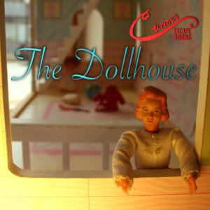Curious Escape Rooms: The Dollhouse
